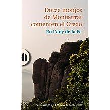 Dotze Monjos De Montserrat Comenten El Credo (El Gra de Blat)