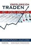 Erfolgreich traden mit Poker Know-how: Strategischer denken - Risiken besser bewerten und Geld effizienter managen.