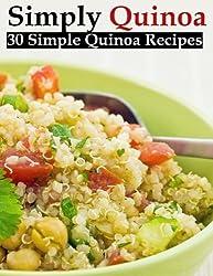 Simply Quinoa - 30 Simple Quinoa Recipes (English Edition)