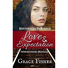 Love & Expectation: Inspirational Historical Romance Novella