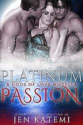 Platinum Passion (Gods of Love Book 1)