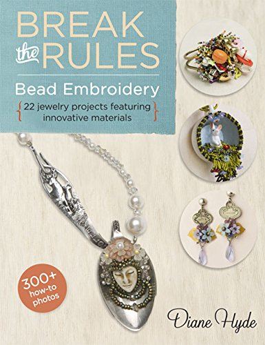 Break the rules bead embroidery (Larks Beading and Jewelry)