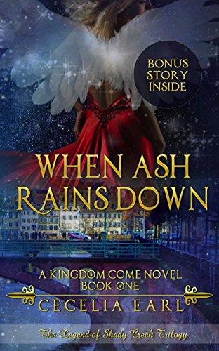 When Ash Rains Down (Kingdom Come Book 1) by Cecelia Earl