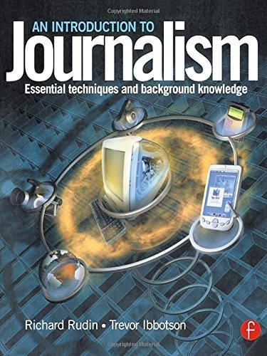 Introduction to Journalism: Essential techniques and background knowledge by Richard Rudin (4-Jul-2003) Paperback