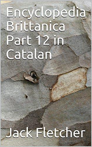 Encyclopedia Brittanica Part 12 in Catalan (Catalan Edition) por Jack Fletcher