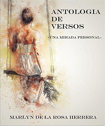 ANTOLOGÍA DE VERSOS: Una mirada personal por Marlyn De la rosa Herrera