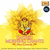 Sacred Morning Chants - Shri Ganesh