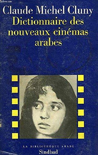 Dictionnaire des nouveaux cinémas arabes