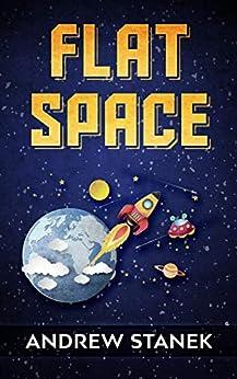Flat Space (English Edition) par [Stanek, Andrew]