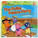 The Backyardigans - The Polka Palace Party - Volume 2 by The Backyardigans