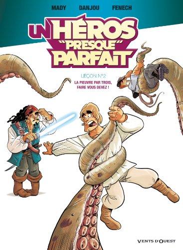 Un héros presque parfait - Tome 02: Leçon nº2 : La pieuvre par trois, faire vous devez