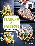 Plancha & Barbecue - 50 recettes & 15 vidéos...