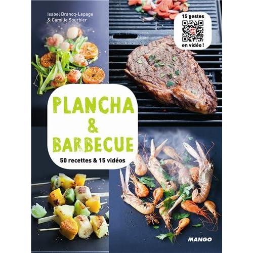 Plancha & Barbecue - 50 recettes & 15 vidéos