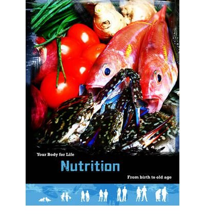 [(Nutrition: From Birth to Old Age)] [ By (author) Robert Snedden ] [January, 2013] par Robert Snedden