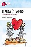 Scarica Libro Ascolta il mio cuore (PDF,EPUB,MOBI) Online Italiano Gratis