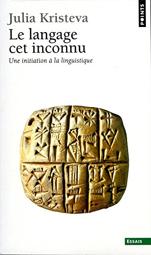 Le langage, cet inconnu  (Une initiation à la linguistique)