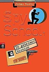 Spy School - In geheimer Mission: Band 1