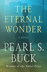 The Eternal Wonder by Pearl S Buck (2013-10-22)
