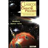 Clasicos de Ciencia Ficcion - Clasicos Juveniles (Clasicos Juveniles / Juvenile Classics)