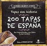 200 Tapas de España /200 Tapas of Spain: Sus Ingredientes, Sus Fotos Y Sus Recetas