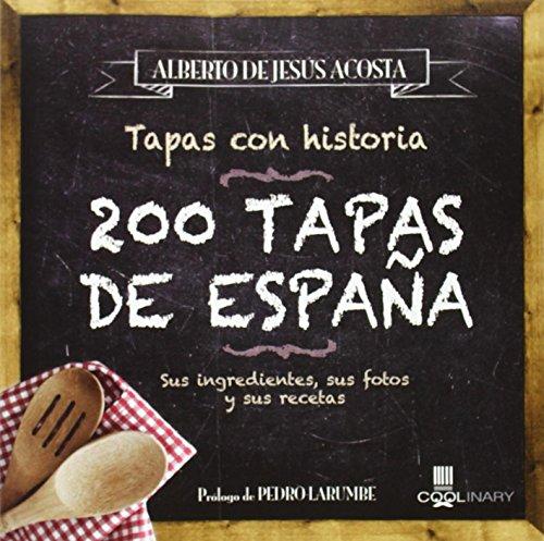 200 Tapas De España (Coolinary) por Alberto de Jesús Acosta Pérez