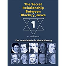 The Secret Relationship Between Blacks and Jews (English Edition)