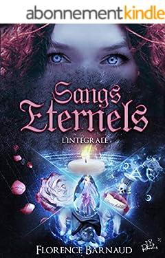 Sangs Eternels (La saga complète)