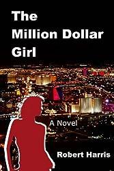 The Million Dollar Girl: A Novel by Robert Harris (2014-02-19)