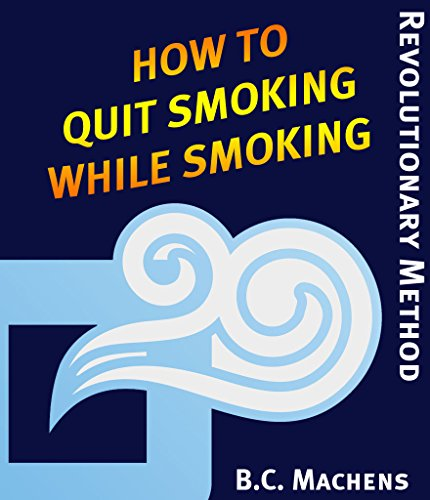 How to quit smoking while smoking: The ultimate tutorial to get tobacco free in 4-8 weeks (English Edition)
