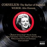 Cornelius : Le Barbier De Bagdad - Weber : Abu Hassan