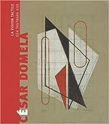 César Domela, la vision tactile