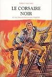 le corsaire noir et autres romans exotiques de salgari emilio 2002 broch?