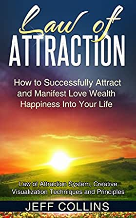 Law of Attraction: How to SUCCESSFULLY Attract and