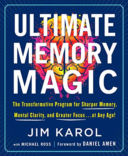 Ultimate Memory Magic: The Transformative Program for  Sharper Memory, Mental Clarity,  and Greater Focus . . . at Any Age! (English Edition)