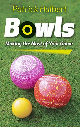 Bowls: Making the Most of Your Game (English Edition) por Patrick Hulbert