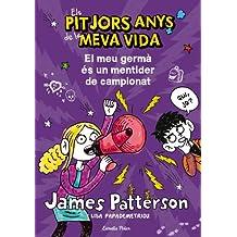 El Meu Germà És Un Mentider De Campionat (Biblioteca James Patterson)