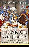 Heinrich von Plauen (Historischer Roman - Rittergeschichte des 15. Jahrhunderts) - Vollständige Ausgabe: Eine Geschichte aus dem deutschen Osten