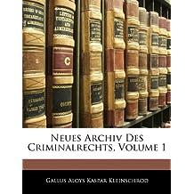 Neues Archiv Des Criminalrechts, Volume 1