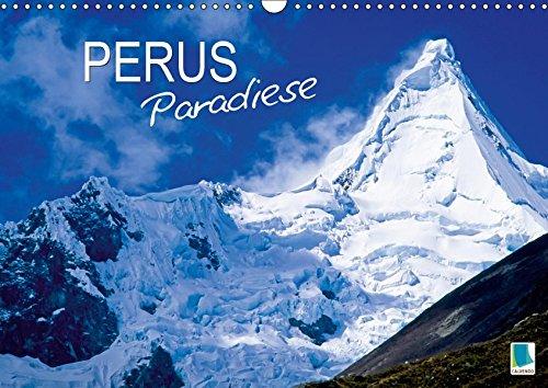 Perus Paradiese (Wandkalender 2019 DIN A3 quer): Landschaften in Südamerika: Peru (Monatskalender, 14 Seiten ) (CALVENDO Orte)