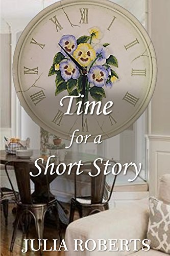 Time for a Short Story by [Roberts, Julia]