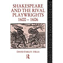 [Shakespeare and the Rival Playwrights, 1600-06] (By: David Farley-Hills) [published: September, 1990]