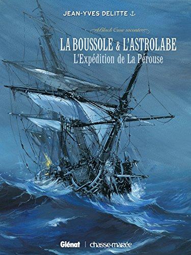 Black Crow raconte - Tome 02 : La Boussole et l'Astrolabe - L'Expedition de la Perouse