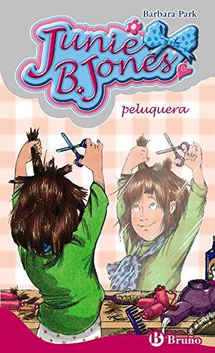 Junie B. Jones, peluquera (Castellano - A Partir De 6 Años - Personajes Y Series - Junie B. Jones) por Barbara Park