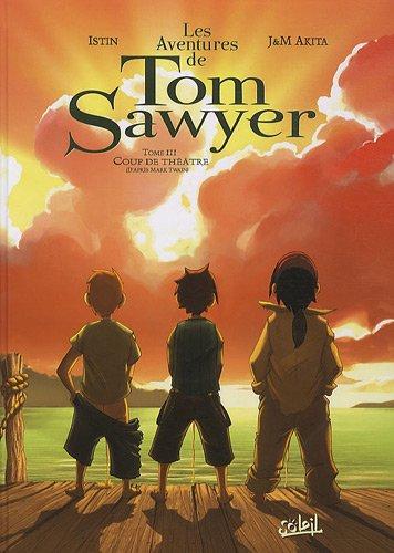 Les Aventures de Tom Sawyer, Tome 3 : Coup de théâtre