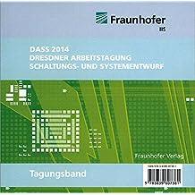 Tagungsband DASS 2014. Dresdner Arbeitstagung Schaltungs- und Systementwurf, CD-ROM Hrsg.: Fraunhofer IIS, Institutsteil EAS