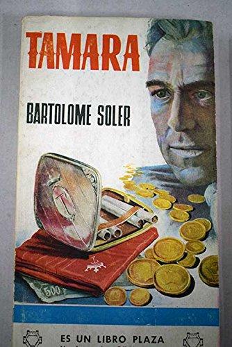 Tamara. [Tapa blanda] by SOLER, Bartolomé.-