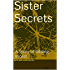 Sister Secrets: A Story of Sibling Incest