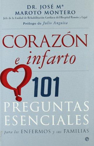 Corazón e infarto : 101 preguntas esenciales para los enfermos y sus familias por J. M. Maroto