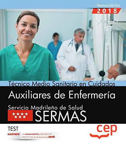 Técnico medio sanitario en cuidados auxiliares de enfermería. Servicio Madrileño de Salud (SERMAS). Test por AA.VV