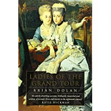 Ladies of the Grand Tour by Brian Dolan (2002-06-05)